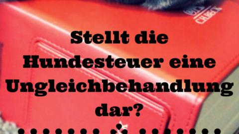 Stellt die Hundesteuer eine Ungleichbehandlung dar?