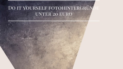Do It Yourself – Fotohintergründe für unter 20 Euro