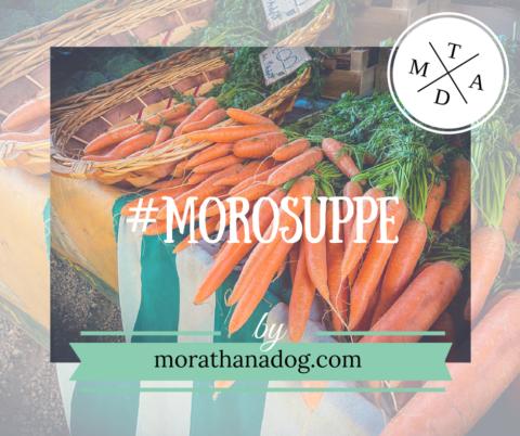 Morosuppe – ein kleines Wundermittel