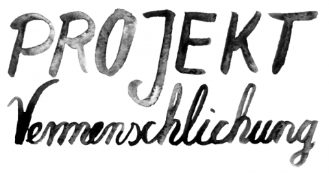 Projekt Vermenschlichung: Teilnehmer gesucht!