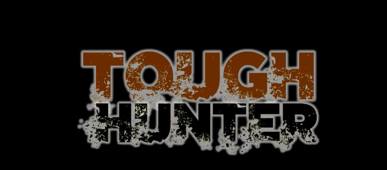 Tough Hunter Vorbereitung
