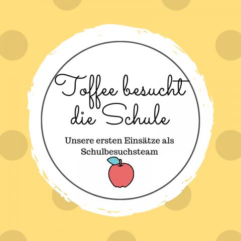 [Werbung] Toffee besucht die Schule: Unsere ersten Einsätze als Schulbesuchsteam