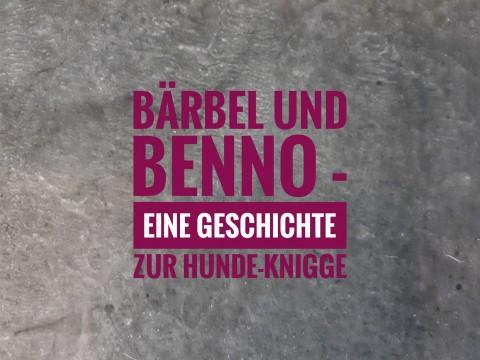 """Bärbel und Benno – eine Geschichte zur """"Hunde Knigge"""""""