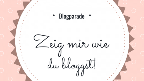 wie bloggst du denn?! [Blogparade]