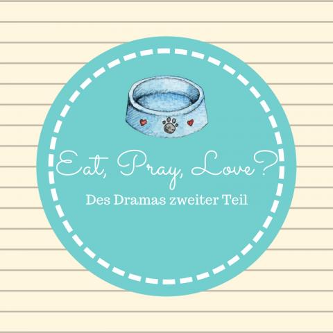 [Produkttest] Eat, Pray, Love? Des Dramas zweiter Teil [Anzeige]