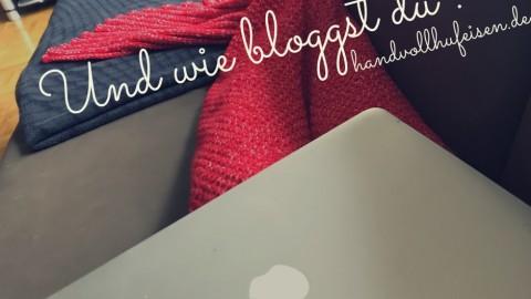 [Blogparade] Hinter den Kulissen – Und wie bloggst du?