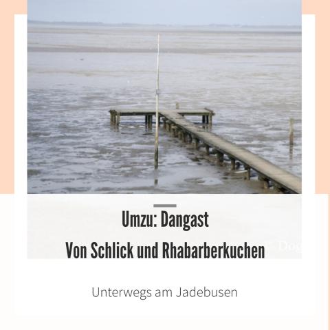 Umzu: Dangast – Von Schlick und Rhabarberkuchen