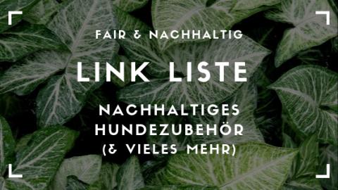 Fair & nachhaltig: Link Liste für nachhaltiges Hundezubehör und mehr (inkl. Rabattcode!)