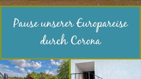 Pause unserer Europareise durch Corona