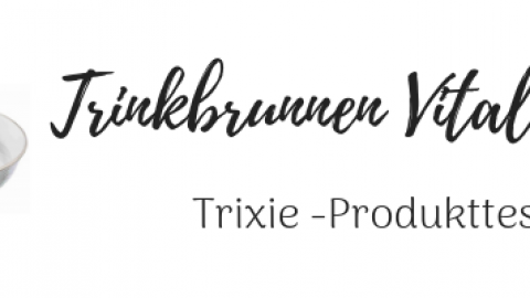 [Produkttest] Trixie Trinkbrunnen Vital Flow