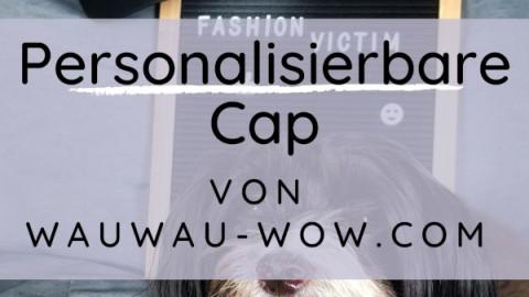 Werbung | Personalisierbare Cap von wauwau-wow.com