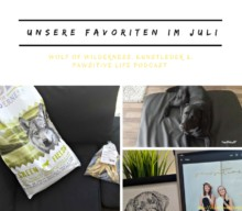 Wolf of Wilderness, Kunstleder & Pawsitive Life Podcast – unsere Favoriten im Juli