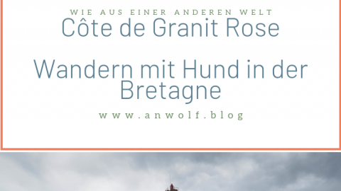Côte de Granit Rose – Wandern mit Hund in der Bretagne