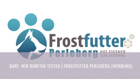 BARF: Wir durften testen | Frostfutter Perleberg (Werbung)