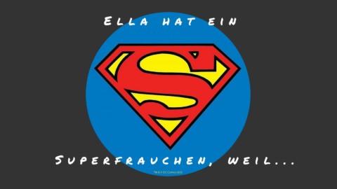 Ella hat ein Superfrauchen, weil … [Blogparade]