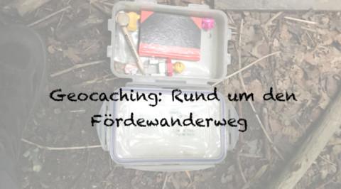Geocaching: Rund um den Fördewanderweg