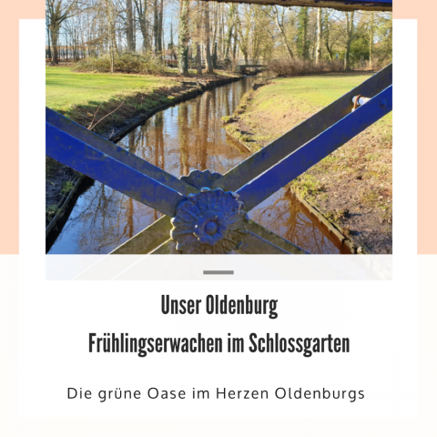Unser Oldenburg – Frühlingserwachen im Schlossgarten
