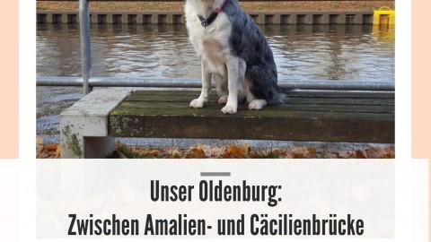 Unser Oldenburg – Zwischen Amalien- und Cäcilienbrücke