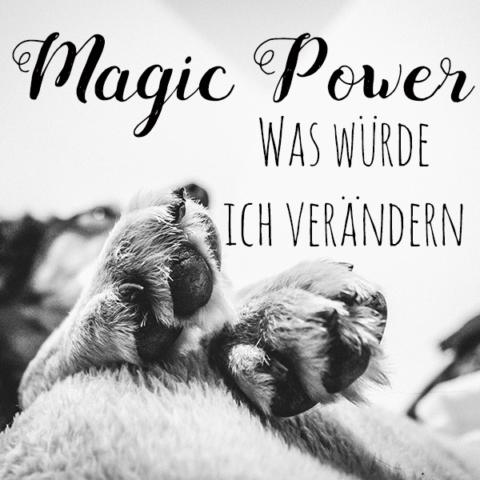 """Magic Power"" Blogparade von miDoggy"