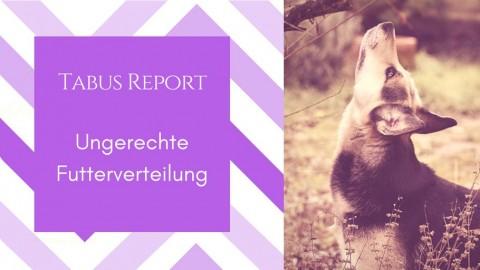 Tabus Report: Ungerechte Futterverteilung